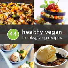 44 Healthy, Vegan Thanksgiving Recipes So Good You Won't Miss the Turkey. (many sound great for all year!)