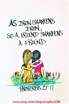 """As iron sharpens iron, so a friend sharpens a friend."" Proverbs 27:17 (Scripture doodle of encouragement)"