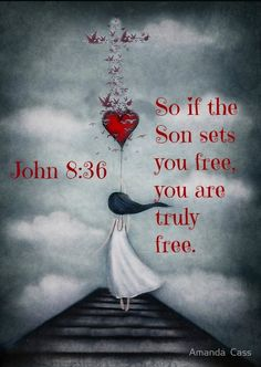 ❤❤❤ John 8:36 So if the Son sets you free, you are ... | Scriptures and...