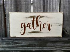 GATHER Rustic Sign / Distressed Wooden Sign / GATHER Vintage Sign / GATHER…