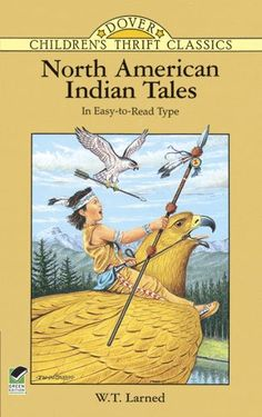 North American Indian Tales (Dover Children's Thrift Classics) by W. T. Larned,http://www.amazon.com/dp/0486296563/ref=cm_sw_r_pi_dp_Zbkqtb0NN0GSPWAF