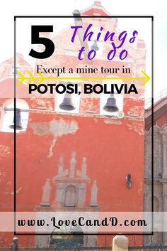 A great selection of things to do in Potosi, other than touring the former silver mine.