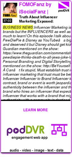 #BUSINESS #PODCAST  FOMOFanz by iSocialFanz | Technology, Social Media Marketing, Entrepreneurship Live Show!    Truth About Influencer Marketing Exposed: PewDiePie + Disney  #FOMOfanz 017    READ:  https://podDVR.COM/?c=49310986-6b57-46aa-4889-47ae1f66d294
