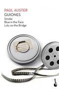 Guiones : Smoke, Blue in the face, Lulu on the bridge / Paul Auster ; traducción de  Maribel De Juan y  Javier Calzada http://encore.fama.us.es/iii/encore/record/C__Rb2538135?lang=spi