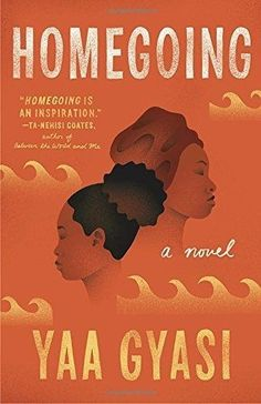 Homegoing (New Paperback) by Yaa Gyasi