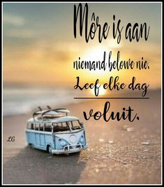 Daily Quotes, Life Quotes, Lekker Dag, Afrikaanse Quotes, Goeie Nag, Goeie More, Inspirational Qoutes, Love You More, True Words