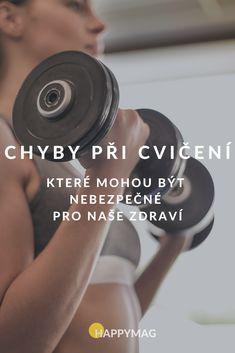 Cvičíte často a jste začátečníci? Ujistěte se, že neděláte tyhle chyby při cvičení, kterými si poškozujete a ničíte zdraví! #cviceni #chybypricviceni #zdravi