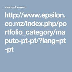 http://www.epsilon.co.mz/index.php/portfolio_category/maputo-pt-pt/?lang=pt-pt