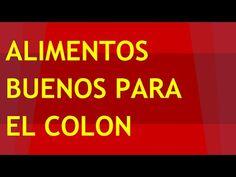 Alimentos Buenos para el Colon | Dieta Saludable para el Colon