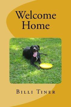 Welcome Home by Billi Tiner, http://www.amazon.com/gp/product/B006LM7XWY/ref=cm_sw_r_pi_alp_hEQYpb1JGMVN4