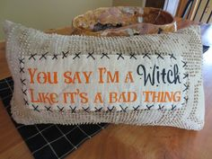 Halloween Decoration - You say I'm a witch like it's a bad thing! Halloween Quotes, Halloween Signs, Holidays Halloween, Halloween Crafts, Happy Halloween, Halloween Decorations, Halloween Party, Rustic Halloween, Halloween Ideas