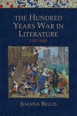 The Hundred Years War in Literature, 1337-1600 by Joanna Bellis - E 225 BEL