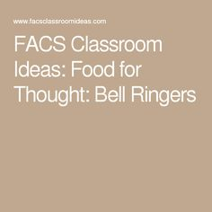 FACS Classroom Ideas: Food for Thought: Bell Ringers