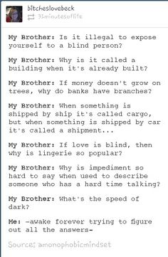 Haha I have actually asked a lot of these questions...