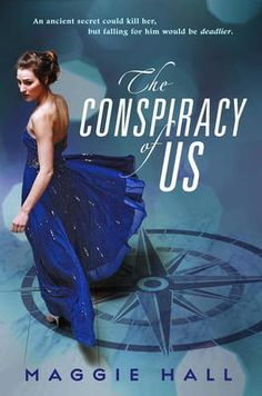 The Conspiracy of Us by Maggie Hall, Click to Start Reading eBook, A fast-paced international escapade, laced with adrenaline, glamour, and romance--perfect for fans of