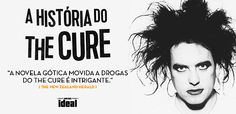 """Nunca é o Bastante: a História do The Cure"""
