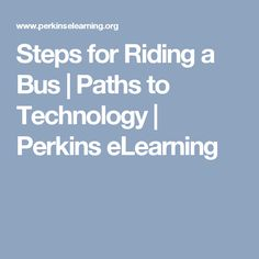 Steps for Riding a Bus | Paths to Technology | Perkins eLearning