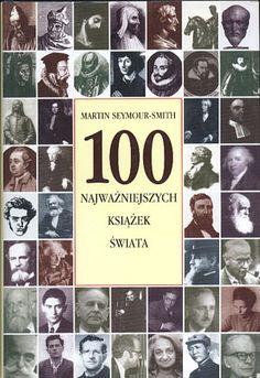100 najważniejszych książek świata, Martin Seymour-Smith, Świat Książki, 2001, http://www.antykwariat.nepo.pl/100-najwazniejszych-ksiazek-swiata-martin-seymoursmith-p-13212.html