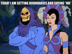 Skeletor affirmations.