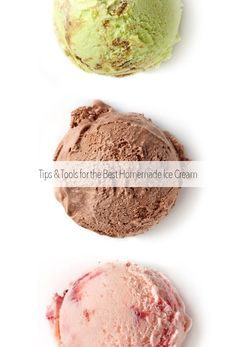 Tips and Tools for the Best Homemade Ice Cream