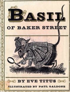 Todays vintage childrens book is Basil of Baker Street, written by Eve Titus and illustrated...