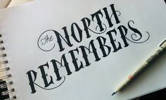Game of Thrones Typography - The North Remembers #gameofthrones #songoficeandfire #northremembers #quote #typography #handlettering #handlettered #design