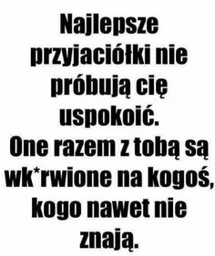Polish Proverb, True Quotes, Funny Quotes, Sad Pictures, Happy Photos, Inspirational Thoughts, Some Words, Motto, Quotations