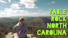Table Rock North Carolina - Go There Now! #outdoors #nature #sky #weather #hiking #camping #world #love https://www.youtube.com/watch?v=zkY5aj_3OcA