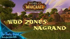 WoW: Warlords of Draenor | WoD Zones - Nagrand | TDGMMO