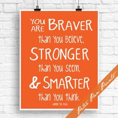 You are Braver than you Believer, Stronger than you Seem and Smarter than you think - Winnie Art Print (Unframed) (Featured in Fiery Opal) on Etsy, $10.00