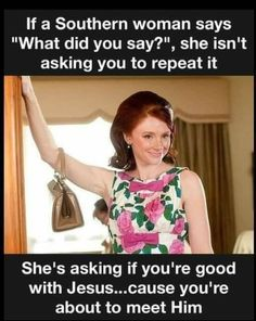 Southern Women Quotes, Southern Humor, Country Girl Quotes, Funny Movie Memes, Funny Quotes, Humor Quotes, Mississippi Queen, Southern Belle Secrets, Southern Charm