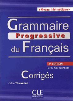 Communication progressive du franais avec 270 activits niveau grammaire progressive du franais avec 680 exercices corrigs niveau intermdiaire odile thivenaz fandeluxe Images