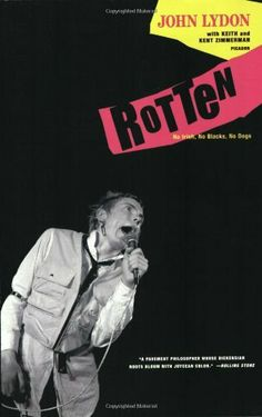 Rotten: No Irish, No Blacks, No Dogs by John Lydon. $11.11. Author: John Lydon. Publication: October 28, 2008. Publisher: Picador; First Edition edition (October 28, 2008). Save 31% Off!