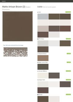 Matte Artisan Brown (2). Modern Dimensions. Wall and counter glazed. Daltile. Behr. PPG Paints. Benjamin Moore. Ralph Lauren Paint. Sherwin Williams. Valspar Paint. Olympic.  Click the gray Visit button to see the matching paint names.