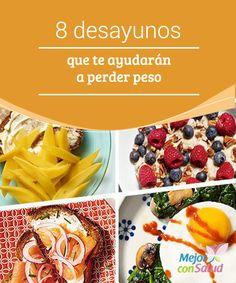 8 desayunos que te ayudarán a perder peso  El desayuno es el momento ideal para comenzar el día de una forma saludable y deliciosa, además de ser muy importante para darnos las primeras energías para el día y activar nuestro metabolismo.