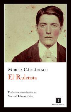 El Ruletista, Mircea Cărtărescu en http://serviciosgate.upm.es/nosolotecnica/?p=18193. Relato de tintes existencialistas, oscuro, de algún modo sobrecogedor, breve y certero, donde la vida y la muerte se burlan de sus perseguidores.