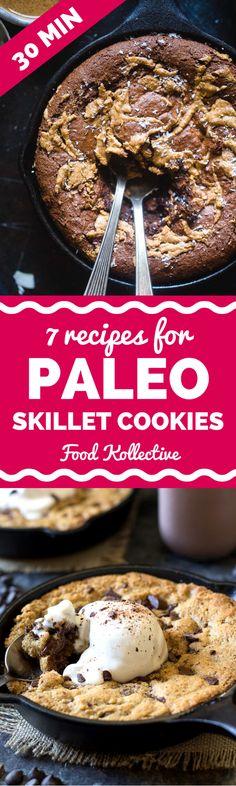 I found these Paleo skillet cookie recipes and they look amazing! There are recipes with chocolate chips, apple cinnamon, blueberries, almond flour, and more. Completely grain free! I can't wait to bake these for a Paleo dessert. Collected on FoodKollective.com