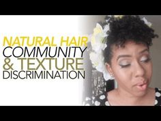 So Over the Natural Hair Community & Texture Discrimination