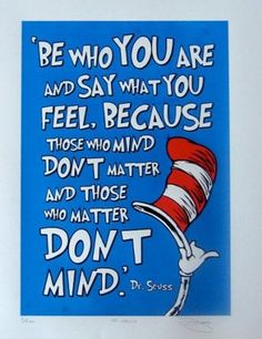 Dr. Seuss on being who you are!