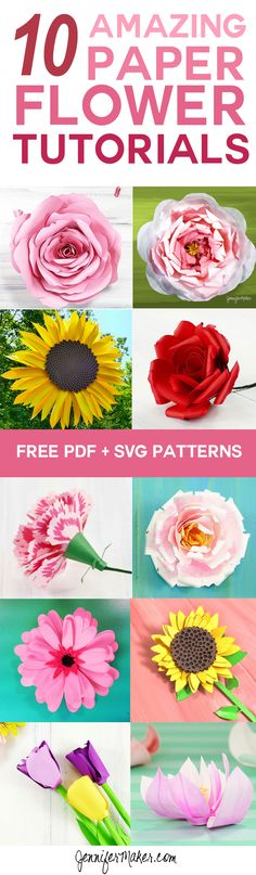 10 Paper Flower Tutorials with Free PDF/SVG Patterns | How to Make DIY Paper Flowers