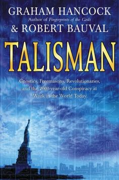 Talisman: Gnostic, Freemasons, Revolutionaries, and the 2,000-Year-Old Conspiracy at Work Today