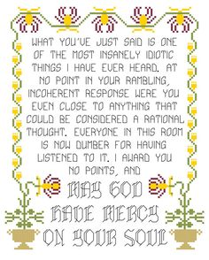Cross stitch pattern of May God have mercy on your soul with insulting prelude, 8x10 Now available as an instant download through Etsy! ---The Story--- This is NOT a finished cross stitch. For a finished version, convo me -- the price will be about $250 plus shipping. This