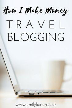 How I Make Money Travel Blogging