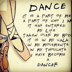 #dance #life #lovedance Dance is a part of me. A part of who I am. It has entered my life. Taken over my body. It is in my walk, in my movements, in my thoughts, I have become a dancer.