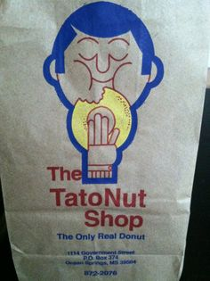 The BEST Donut in the entire world. Tatonut- Ocean Springs, Mississippi. I tried these when I was in MS