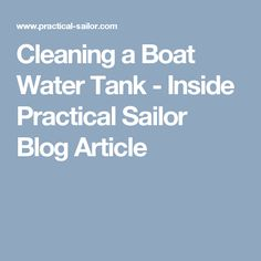 Cleaning a Boat Water Tank - Inside Practical Sailor Blog Article