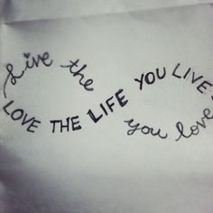 Live the life you love. Love the life you live. now that i would consider for a tatoo Great Quotes, Quotes To Live By, Me Quotes, Short Quotes, Quotes Inspirational, Short Sayings, Life Sayings, Uplifting Quotes, Motivational Quotes