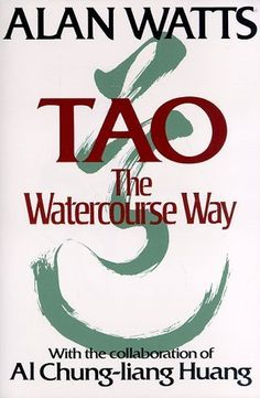 Tao: The Watercourse Way by Alan Wilson Watts, Al Chung-Liang Huang (Collaborator), Lee Chih-chang (Illustrator) [10/10]