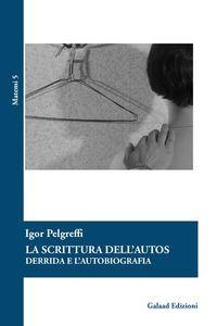 La scrittura dell'autos Derrida e l'autobiografia pdf epub scaricare