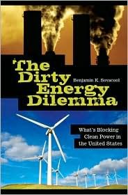 THE DIRTY ENERGY DILEMMA:   What's Blocking Clean Power in the U.S.  by Dr. Benjamin K. Sovacool